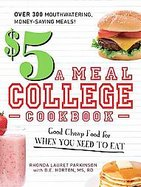 Details for The $5 a Meal College Cookbook Good Cheap Food for When You Need to Eat